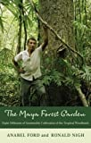 "BOOKS RECEIVED: Anabel Ford and Ronald Nigh, ""The Maya Forest Garden: Eight Millennia of Sustainable Cultivation of the Tropical Woodlands"" (Left Coast Press, 2015)"