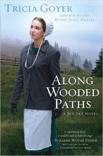 Along Wooded Paths (A Big Sky Novel Book 2) written by Tricia Goyer