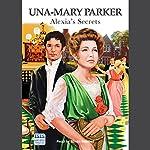 Alexia's Secrets | Una-Mary Parker