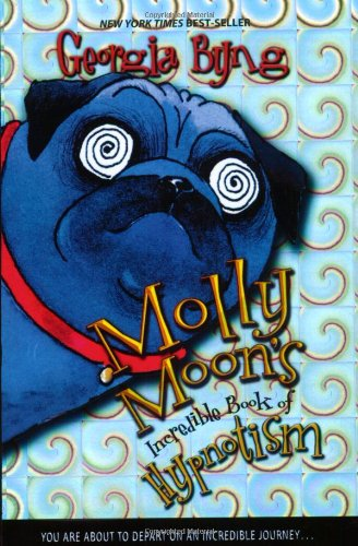 Cover of Molly Moon's Incredible Book of Hypnotism