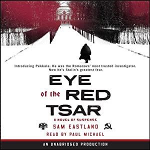 Eye of the Red Tsar: A Novel of Suspense | [Sam Eastland]