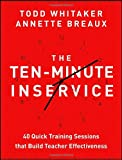 img - for The Ten-Minute Inservice: 40 Quick Training Sessions that Build Teacher Effectiveness book / textbook / text book