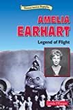img - for Amelia Earhart: Legend of Flight (Historical American Biographies) book / textbook / text book