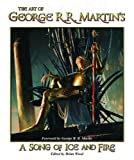 img - for The Art of George R. R. Martin's A Song of Ice and Fire book / textbook / text book