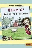 Hedvig! Das erste Schuljahr: Mit Bildern von Anke Kuhl