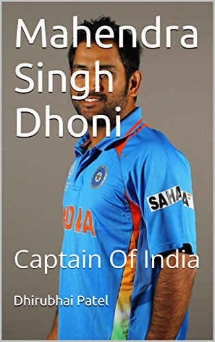 Mahendra Singh Dhoni: Captain Of  India