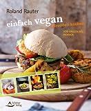 einfach vegan - draußen kochen - von Grillen bis Picknick