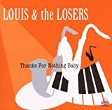 Thanks for Nothing Baby - Louis & the Losers