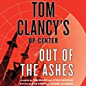 Out of the Ashes: Tom Clancy's Op-Center Audiobook by Dick Couch, George Galdorisi, Tom Clancy Narrated by Scott Sowers