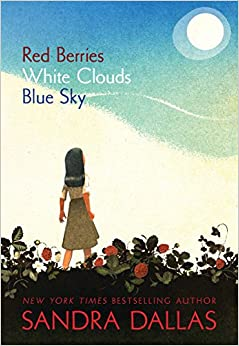 Red Berries, White Clouds, Blue Sky: Sandra Dallas: 9781585369065