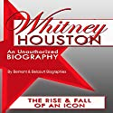 Whitney Houston: An Unauthorized Biography (       UNABRIDGED) by  Belmont and Belcourt Biographies Narrated by Deborah White