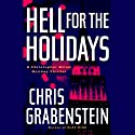 Hell for the Holidays Audiobook by Chris Grabenstein Narrated by Christian Rummel