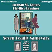 Seven Deadly Samovars: Silver Sisters Mystery, book 2 | [Morgan St. James, Phyllice Bradner]