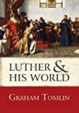 Luther and His World