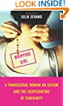 Whipping Girl: A Transsexual Woman on...