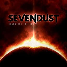 Sevendust - Blackout the Sun