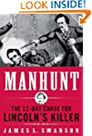 Manhunt: The 12-Day Chase to Catch Li...