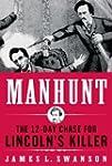Manhunt: The 12-Day Chase to Catch Li...