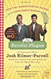 img - for By Josh Kilmer-Purcell - The Bucolic Plague: How Two Manhattanites Became Gentlemen Farmers: An Unconventional Memoir (P.S.) (Reprint) (2/20/11) book / textbook / text book