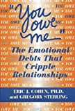 You Owe Me: The Emotional Debts That Cripple Relationships