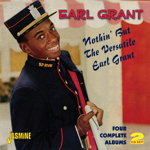 Nothin But The Versatile Earl Grant - Four Complete Albums [ORIGINAL RECORDINGS REMASTERED] 2CD SET