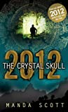Manda Scott 2012: The Crystal Skull