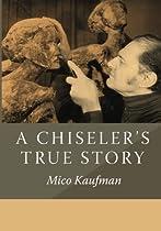 A Chiseler's True Story: The Art of Mico Kaufman