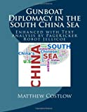 img - for Gunboat Diplomacy in the South China Sea: Enhanced with Text Analysis by PageKicker Robot Jellicoe book / textbook / text book