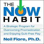 The Now Habit | Neil Fiore