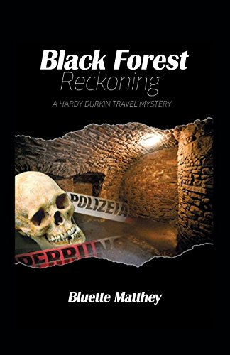 Black Forest Reckoning: A Hardy Durkin Travel Mystery by Bluette Matthey
