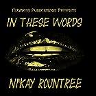 In These Words Hörbuch von NiKay Rountree Gesprochen von: Sandra Parker
