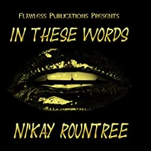 In These Words Audiobook by NiKay Rountree Narrated by Sandra Parker