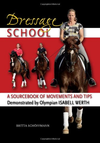 Dressage School: A Sourcebook of Movements and Tips...