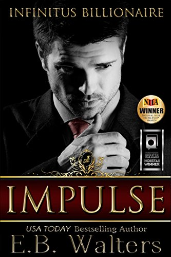 He gets what he wants and he made her an offer she couldn't refuse. Except she did…  The sparks fly in IMPULSE (Infinitus Billionaire Book 1) by E. B. Walters! Almost 400 positive reviews, only 99 cents!