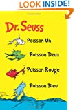 Poisson Un Poisson Deux Poisson Rouge Poisson Bleu: The French Edition of One Fish Two Fish Red Fish Blue Fish (I Can Read It All by Myself Beginner Books)
