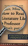 img - for How to Read Literature Like a Professor: A Lively and Entertaining Guide to Reading Between the Lines book / textbook / text book