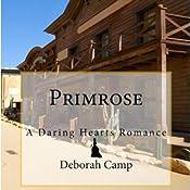 Primrose: A Daring Hearts Romance   [Deborah Camp]