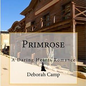 Primrose: A Daring Hearts Romance | [Deborah Camp]