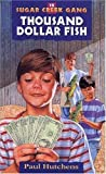 Thousand Dollar Fish (Turtleback School & Library Binding Edition) (Sugar Creek Gang (Prebound)) (0613881206) by Hutchens, Paul
