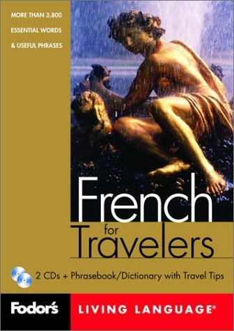 By Fodor's Fodor's French for Travelers, 1st edition (CD Package): More than 3,800 Essential Words and Useful P (CD & Book) [Audio CD], Fodor's