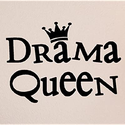 quotes and sayings about drama. quotes about drama queens.