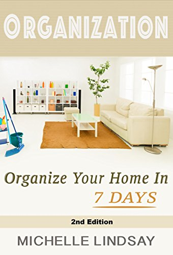ORGANIZATION: Declutter & Organize Your Home (In 7 Days!) The Ultimate Guide to Cleaning, Decluttering & Organizing Your Life! 2nd Edition (Organization, Cleaning & Declutter Guide Book 1) (Cleaning And Organizing compare prices)