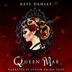 Queen Mab: A Tale Entwined with William Shakespeare's Romeo & Juliet | Kate Danley,William Shakespeare