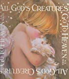 img - for All God's Creatures Go To Heaven book / textbook / text book