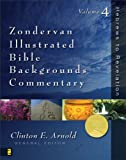 img - for Hebrews to Revelation: Volume Four: 004 (Zondervan Illustrated Bible Backgrounds Commentary) book / textbook / text book