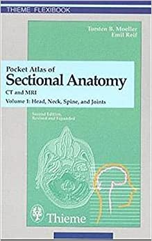 Pocket Atlas of Sectional Anatomy: Head, Neck, Spine and ...