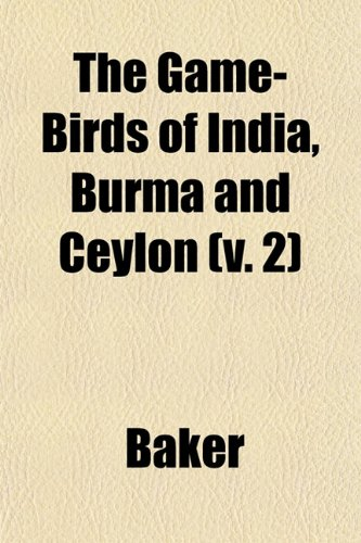 The Game-Birds of India, Burma and Ceylon (v. 2)