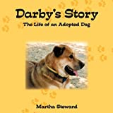 Darby's Story: The Life of an Adopted Dog ~ Martha Steward