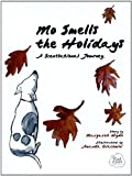 Mo Smells the Holidays: A Scentsational Journey (Mo's Nose) [Hardcover]
