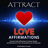 Attract Love Affirmations: Daily Subliminal Messages to Attract Love and Affection to Your Life Using the Power of the Law of Attraction